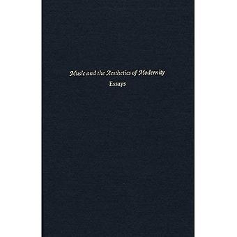 Muziek en de esthetiek van de moderniteit: Essays