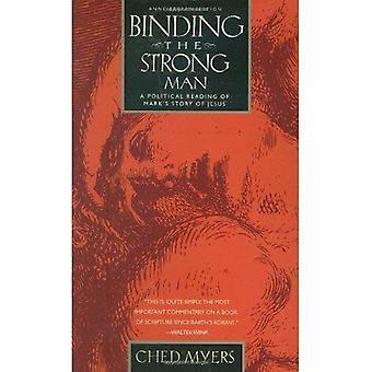 Bindande den starkaste mannen: en politisk tolkning av Marks berättelsen om Jesus [Special Edition]