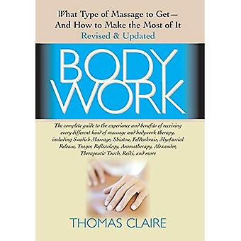 Bodywork: What Type of Massage to Get - and How to Make the Most of It