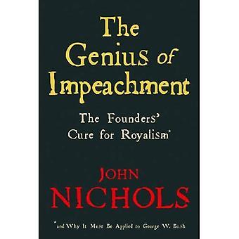 Le génie de mise en accusation: remède Founders' contre le royalisme et pourquoi elle doit être appliquée à Bush