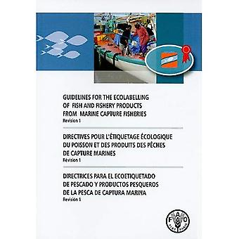 Guidelines for the Ecolabelling of Fish and Fishery Products from Marine Capture Fisheries: Revision 1