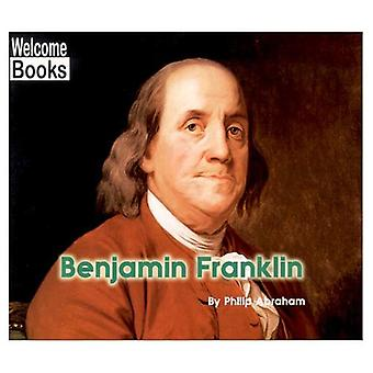 Benjamin Franklin (Welcome Books: Real People)