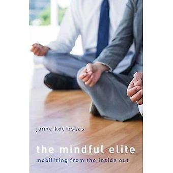 The Mindful Elite: Mobilizing from the Inside Out