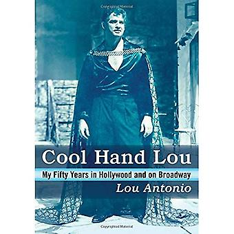 Cool Hand Lou: My Fifty Years as a Hollywood Actor� and Director