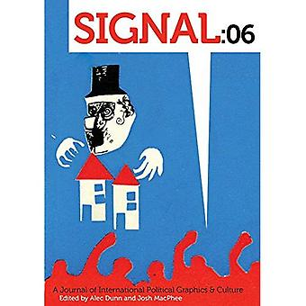 Signal: 06: A Journal of International Political Graphics & Culture