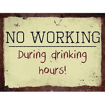Vintage Metal Wall Sign - No Working during drinking hours