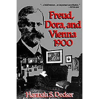 Freud Dora and Vienna 1900 by Decker & Hannah S.