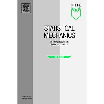 Statistical Mechanics An Advanced Course with Problems and Solutions by Kubo & Ryogo