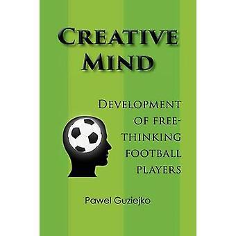 Esprit créatif. Développement des joueurs de Football penseur par Guziejko & Pawel