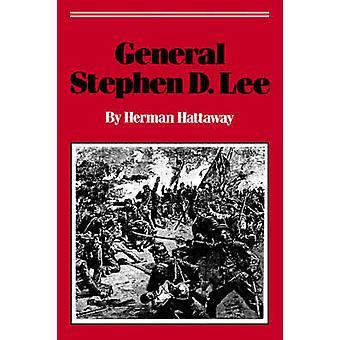 General Stephen D. Lee by Hattaway & Herman
