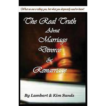 De echte waarheid over huwelijk echtscheiding hertrouwen de waarheid niemand wil je, maar de waarheid vertellen dat je hard weten door Sands moet & Lambert