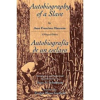 Autobiography of a Slave  Autobiografia de Un Esclavo by Manzano & Juan Francisco