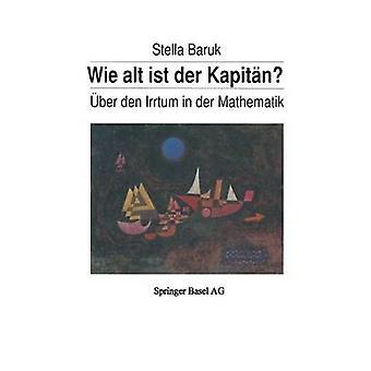 Wie alt ist der Kapitn ber den Irrtum en der Mathematik de Baruk y S.