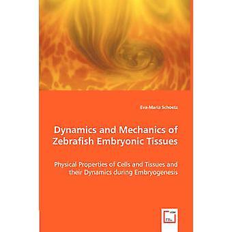 Dynamik und Mechanik des Zebrafish embryonale Gewebe durch Schoetz & EvaMaria