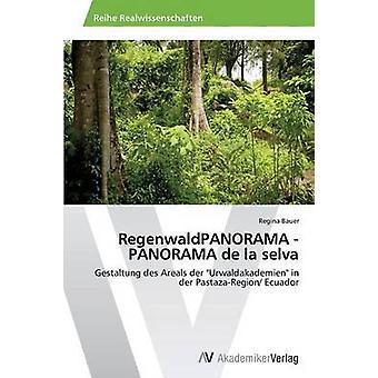 Selva de la RegenwaldPANORAMA PANORAMA par Bauer Regina