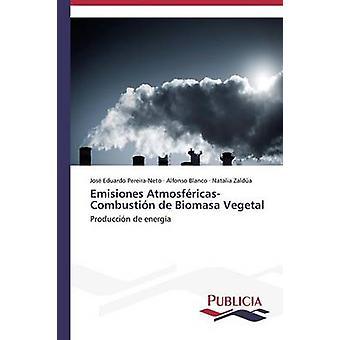 Emisiones Atmosfricas Combustin de Biomasa Vegetal by PereiraNeto Jos Eduardo