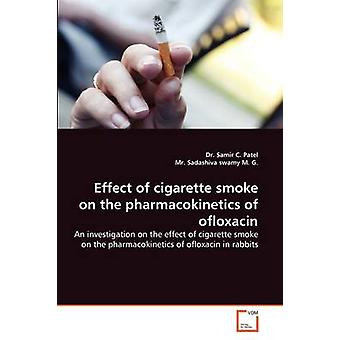 Effect of Cigarette Smoke on the Pharmacokinetics of Ofloxacin by Patel & Samir C.