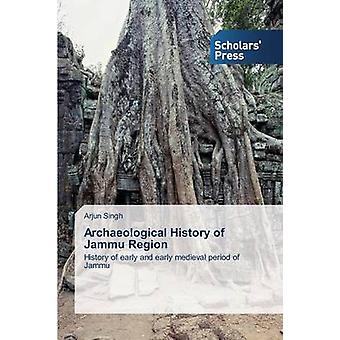 Storia archeologica della regione di Jammu di Singh Arjun