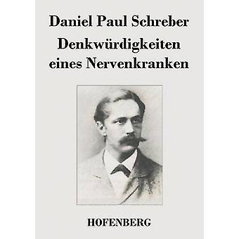 Denkwrdigkeiten eines Nervenkranken af Schreber & Daniel Paul