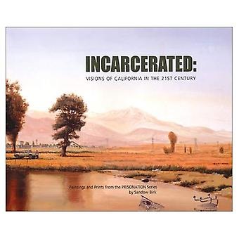 Incarcerated: Visions of California in the 21st Century