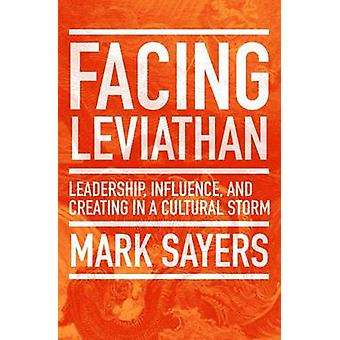 Facing Leviathan - Leadership - Influence - and Creating in a Cultural