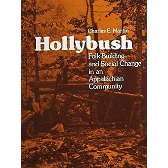 Hollybush - Folk Building Social Change by Charles E Martin - 97808704