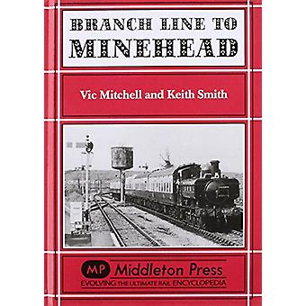 Branch Line to Minehead - Preservation Perfection by Vic Mitchell - Ke