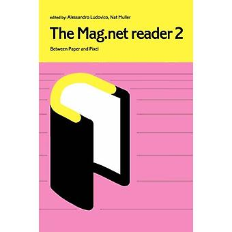 Mag.Net Reader 2 - Between Paper and Pixel by A. Ludovico - 978095547