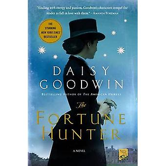 The Fortune Hunter by Daisy Goodwin - 9781250043900 Book