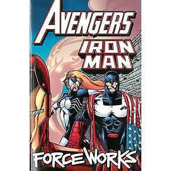 Avengers/Iron Man - Force Works by Dan Abnett - Andy Lanning - Tommy T