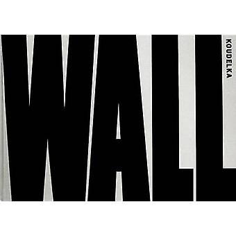 Josef Koudelka - Wall - Israeli & Palestinian Landscape 2008-2012 by J