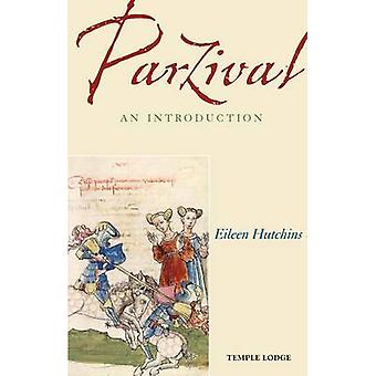 Parzival - An Introduction (2nd Revised edition) by Eileen Hutchins -