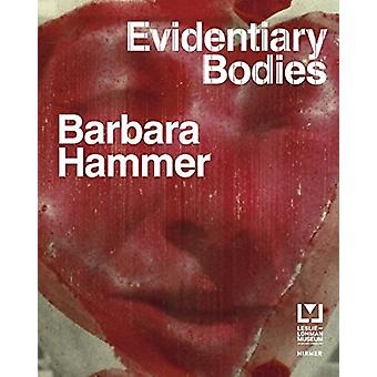 Barbara Hammer - Evidentary Bodies by Staci Bu Shea - 9783777429922 Bo