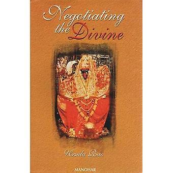 Negotiating the Divine - Temple Religion and Temple Politics in Contem