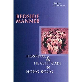 Bedside Manner - Hospital and Health Care in Hong Kong by Robin Hutche