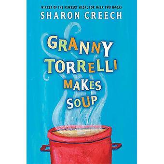 Granny Torrelli Makes Soup by Chris Raschka - 9781417669288 Book