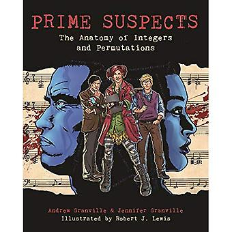 Prime Suspects: The Anatomy� of Integers and Permutations