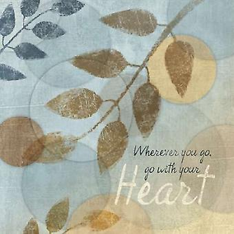 WITH YOUR HEART Poster Print by Piper Ballantyne