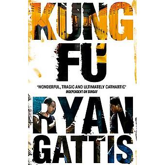 Kung Fu by Ryan Gattis