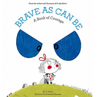 Brave as Can be: A Book of Courage (Growing Hearts) (Hardcover) by Witek Jo Roussey Christine