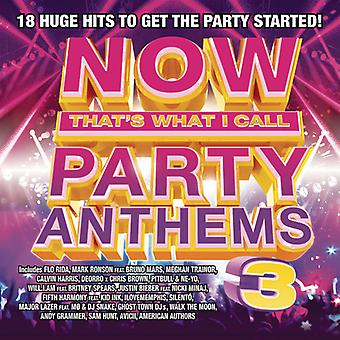 Olika Artist - nu är vad jag kallar Party Anthems 3 [CD] USA importerar