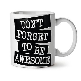 Be Awesome Saying Fashion NEW White Tea Coffee Ceramic Mug 11 oz | Wellcoda