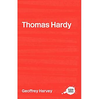 The Complete Critical Guide to Thomas Hardy by Geoffrey Harvey