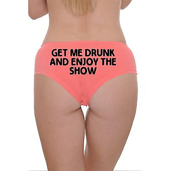 Women's Booty Boy Shorts Get Me Drunk And Enjoy The Show