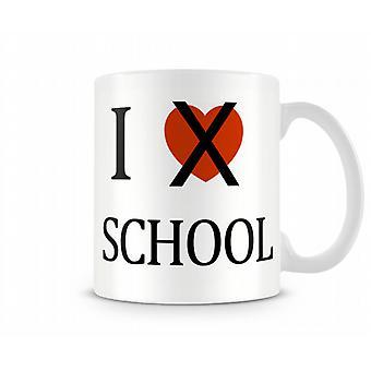 I Dont Love School imprimé tasse