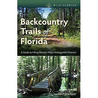 Les sentiers de l'arrière-pays de la Floride - un Guide pour la randonnée de Mana de l'eau de la Floride