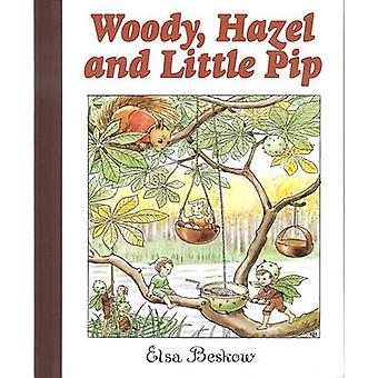 Woody - Hazel och lilla Pip av Elsa Beskow - Elsa Beskow - J. Tate-