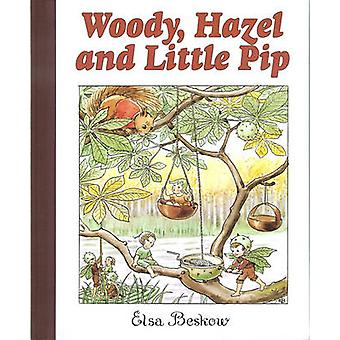 Woody - Hazel and Little Pip by Elsa Beskow - Elsa Beskow - J. Tate -