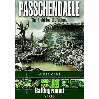 Passchendaele - walka o wsi przez Nigel jaskini - 978085052558