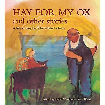 Heno para mi buey y otras historias - un primer libro de lectura para Waldorf Sch